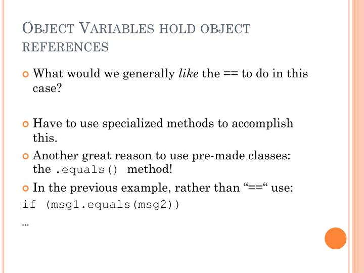 Object Variables hold object references