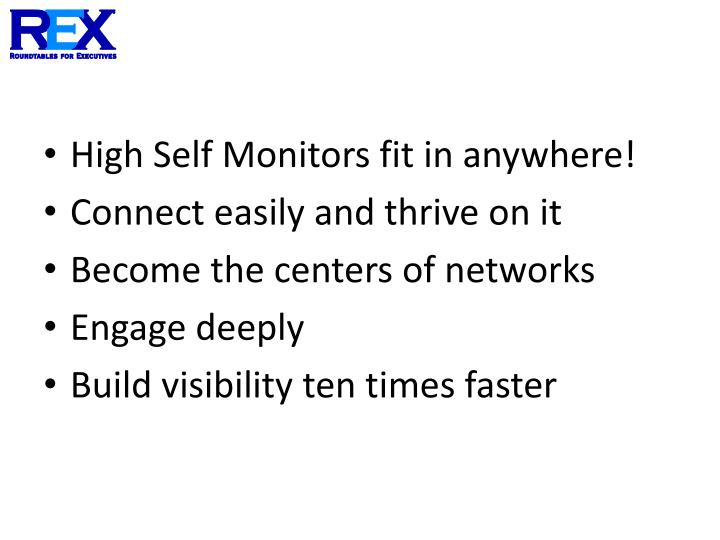High Self Monitors fit in anywhere!