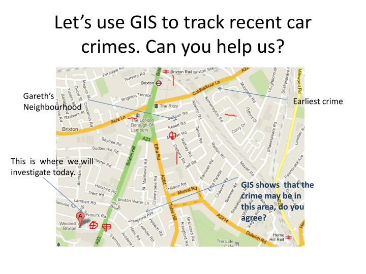 Let's use GIS to track recent car crimes. Can you help us?