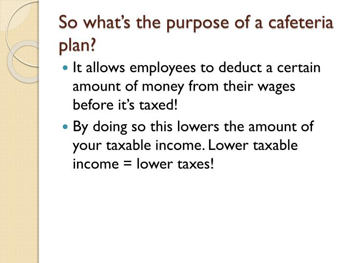 So what's the purpose of a cafeteria plan?
