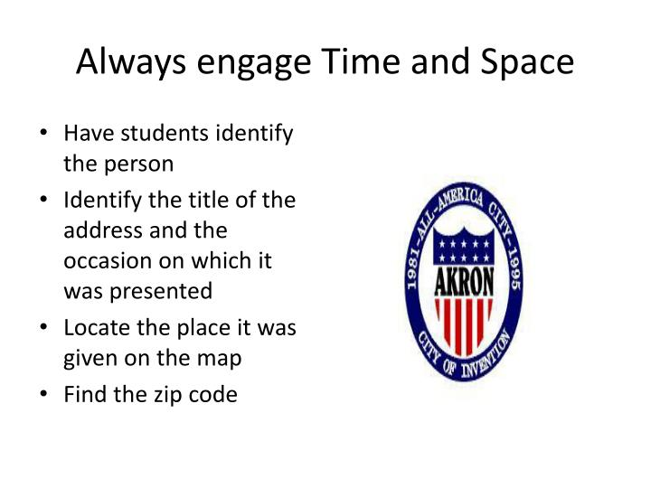 Always engage Time and Space