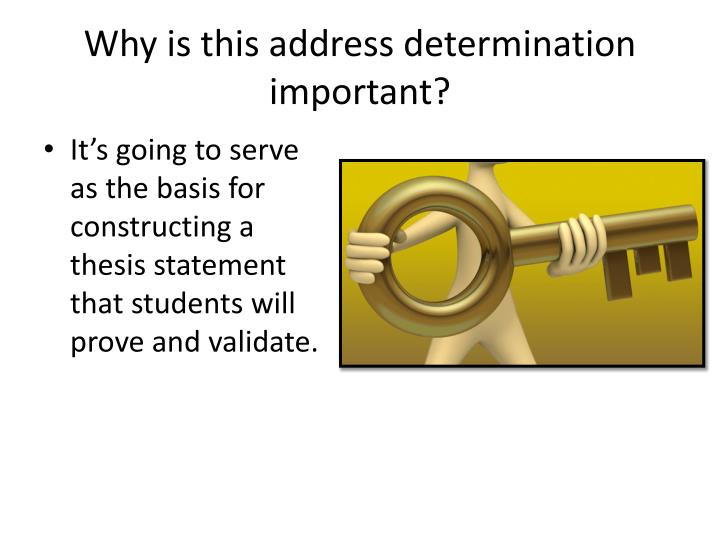 Why is this address determination important?