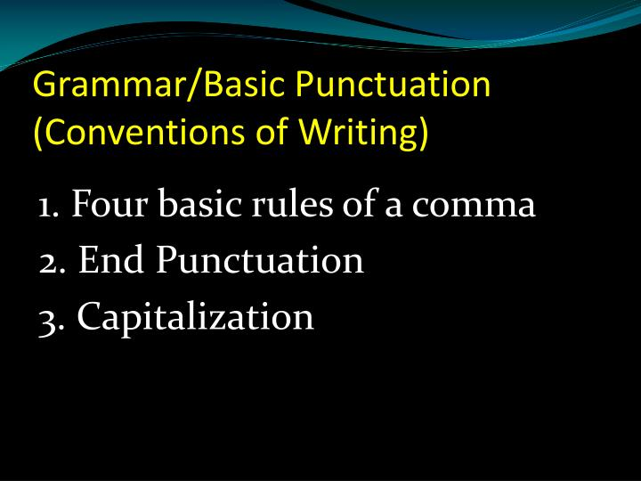 Grammar/Basic Punctuation (Conventions of Writing)