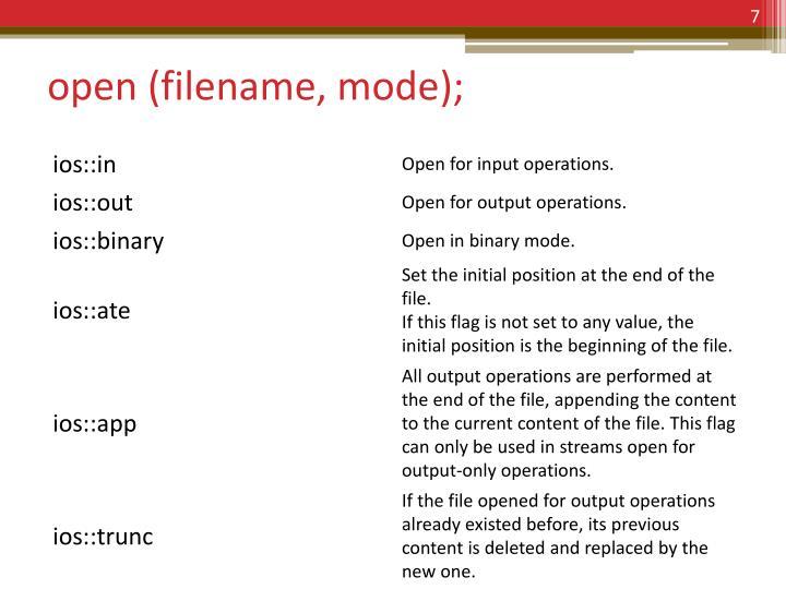 open (filename, mode);