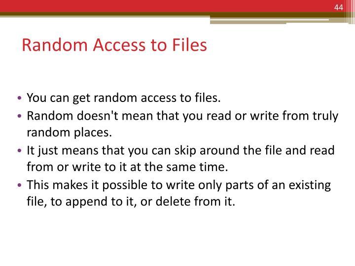 Random Access to Files