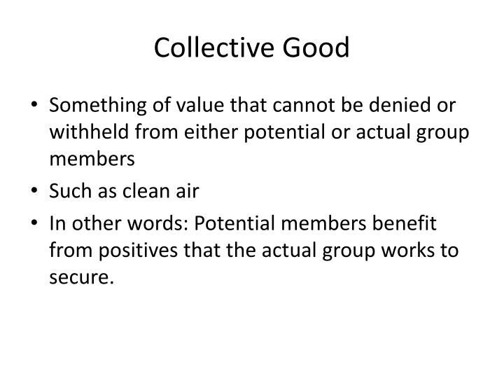 Collective Good
