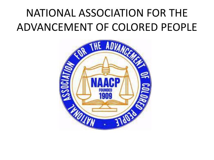 NATIONAL ASSOCIATION FOR THE ADVANCEMENT OF COLORED PEOPLE