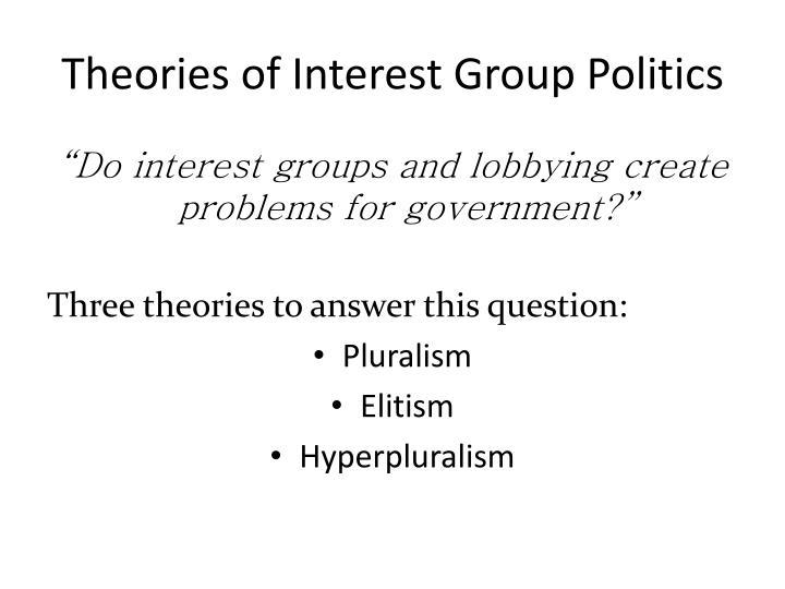 Theories of Interest Group Politics