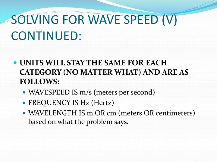 SOLVING FOR WAVE SPEED (V) CONTINUED: