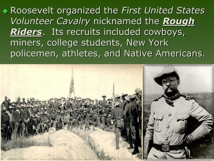Roosevelt organized the