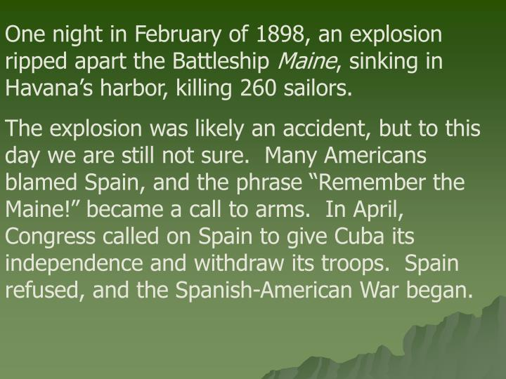 One night in February of 1898, an explosion ripped apart the Battleship