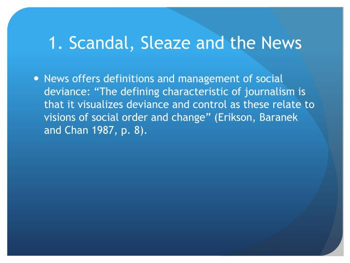 1. Scandal, Sleaze and the News