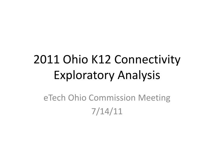 2011 ohio k12 connectivity exploratory analysis