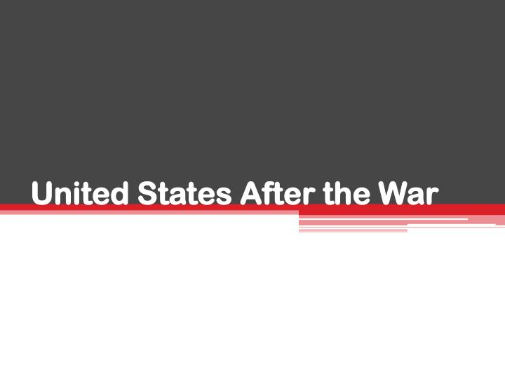 United states after the war