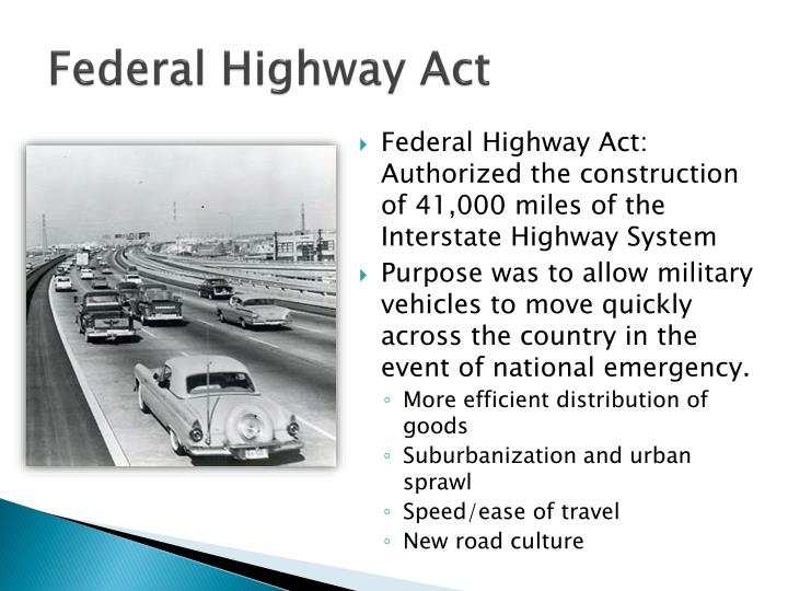 federal highway act essay In an essay for the upcoming ted book city 20, next city editor in  the  federal-aid highway act of 1956 authorized the spending of $25.