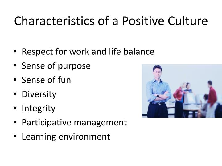 Characteristics of a Positive Culture