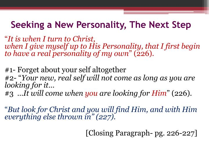 Seeking a New Personality, The Next Step