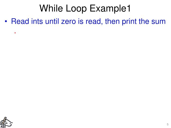 While Loop Example1