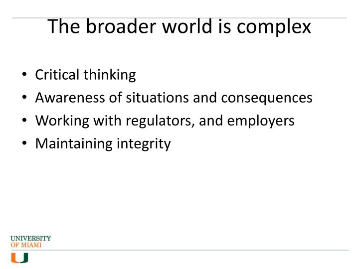The broader world is complex