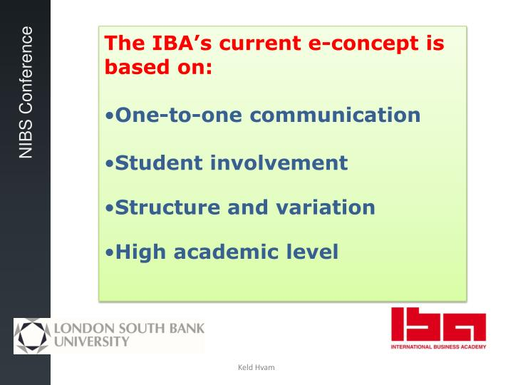 The IBA's current e-concept is based on: