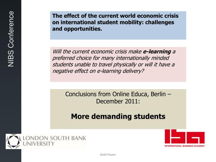 The effect of the current world economic crisis on international student mobility: challenges and opportunities.