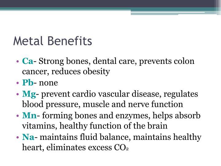Metal Benefits