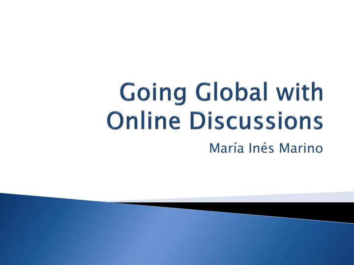 going global with online discussions n.