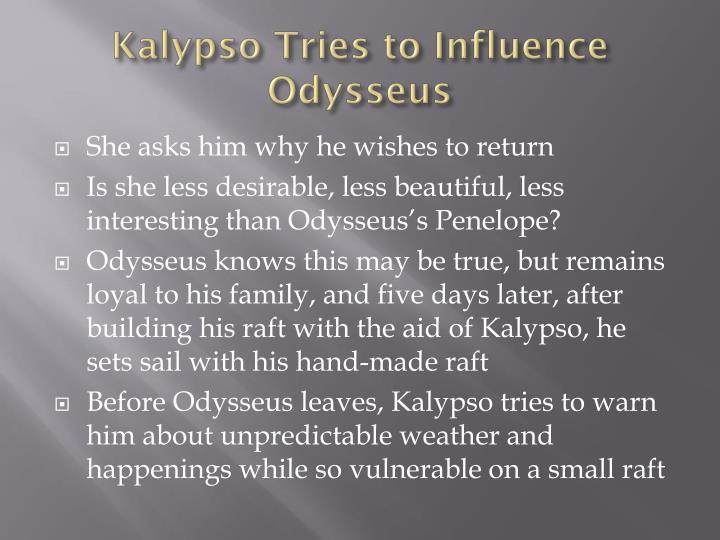 Kalypso tries to influence odysseus