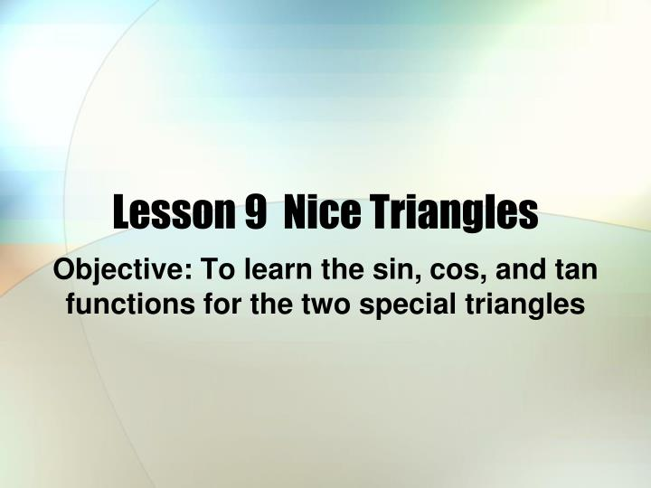 Lesson 9 nice triangles