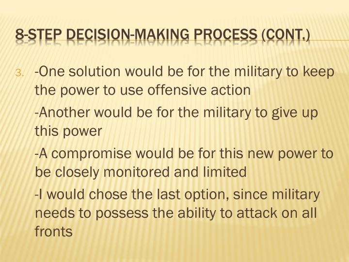 -One solution would be for the military to keep the power to use offensive action
