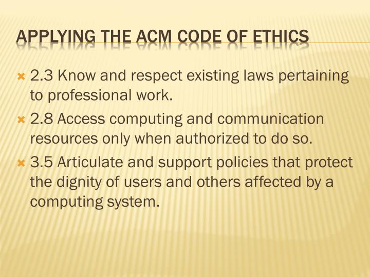 2.3 Know and respect existing laws pertaining to professional work.
