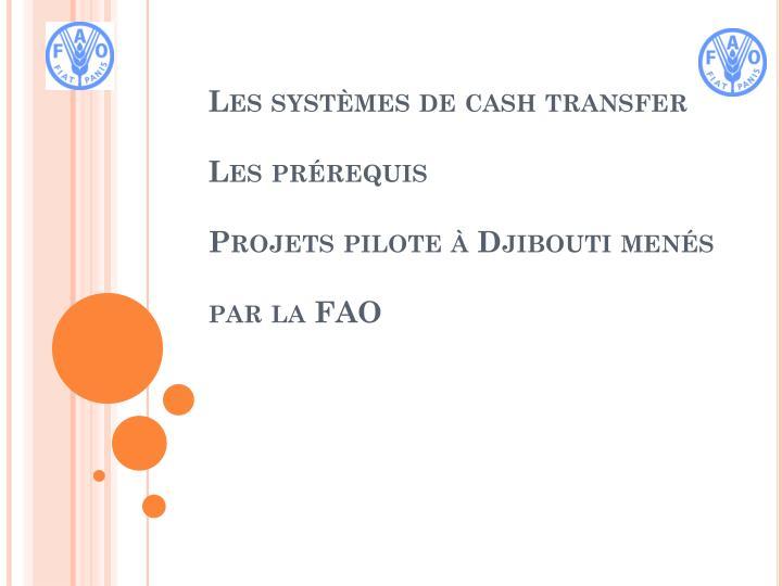Les syst mes de cash transfer les pr requis projets pilote djibouti men s par la fao