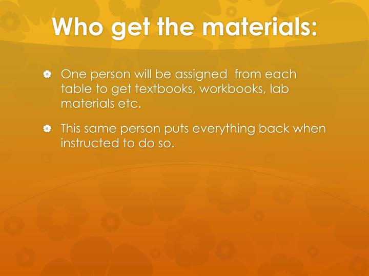 Who get the materials: