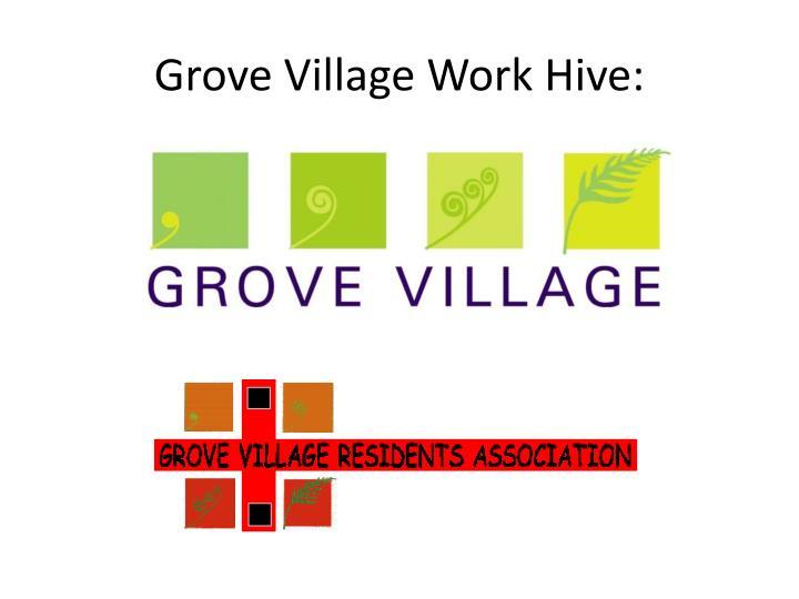Grove village work hive