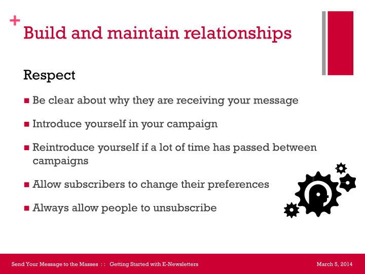 Build and maintain relationships