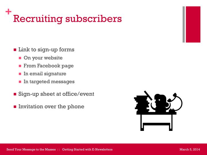Recruiting subscribers