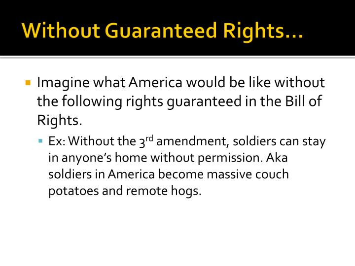 Without Guaranteed Rights…