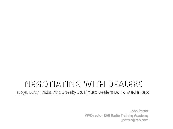 Negotiating with Dealers
