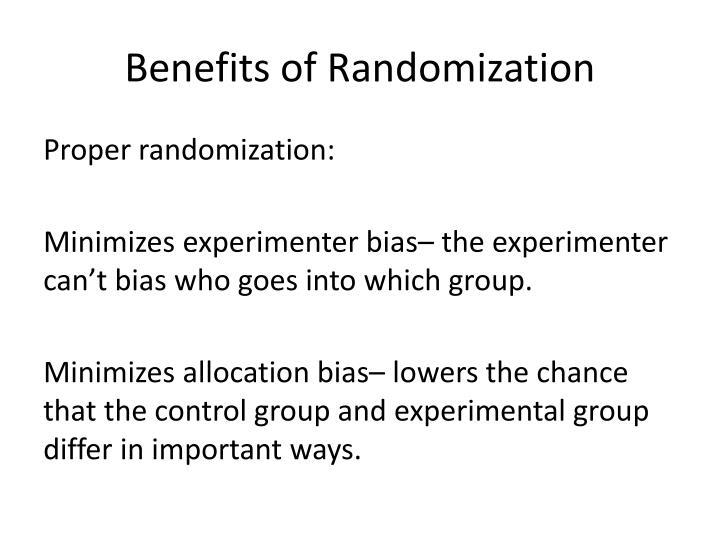Benefits of Randomization