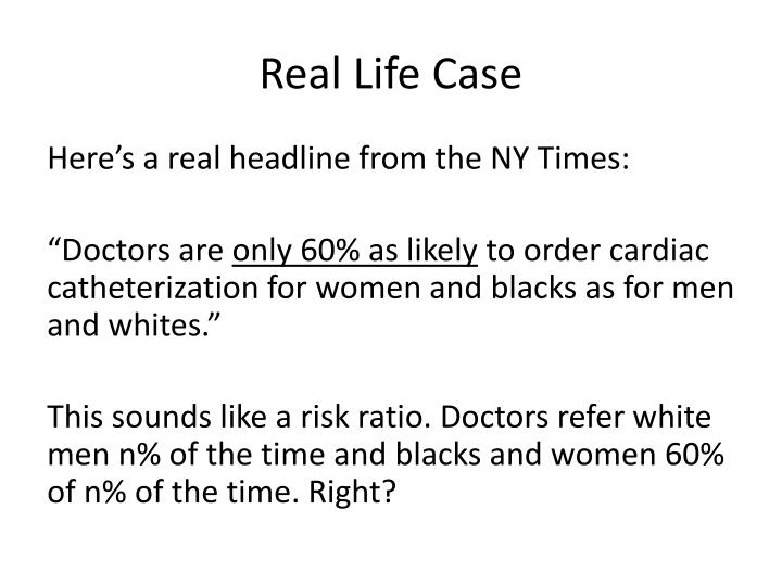 Real Life Case