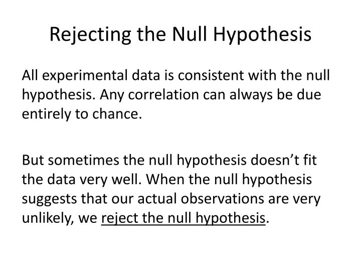 Rejecting the Null Hypothesis