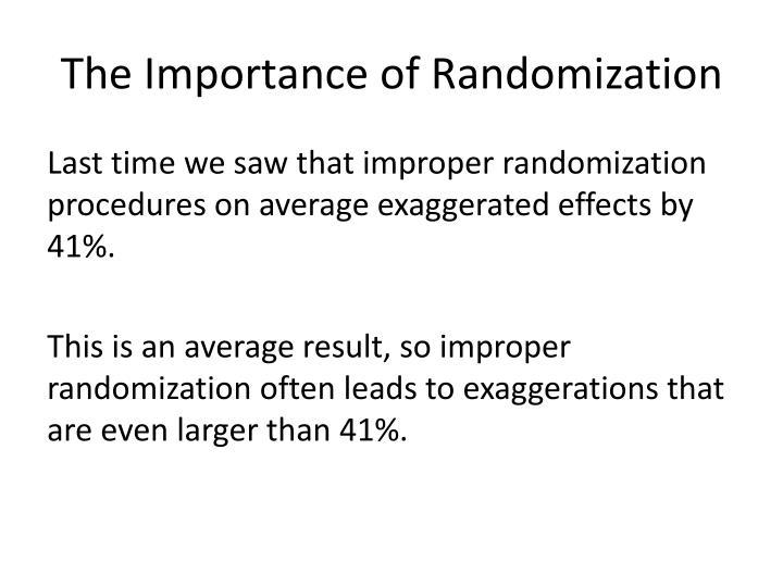 The Importance of Randomization