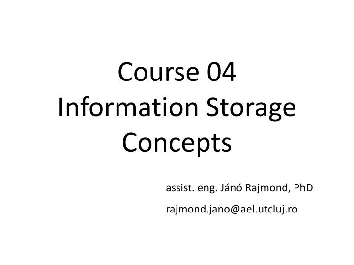 Course 04 information storage concepts