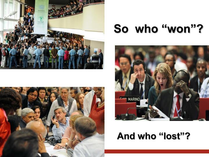 "So  who ""won""?"