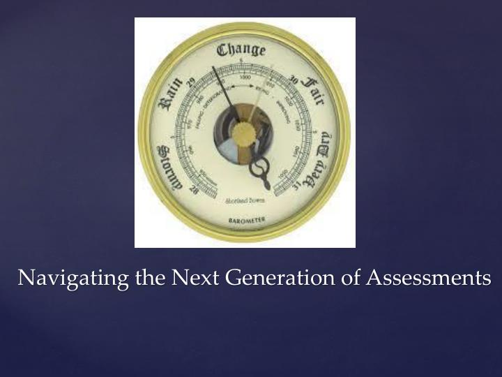 navigating the next generation of assessments n.