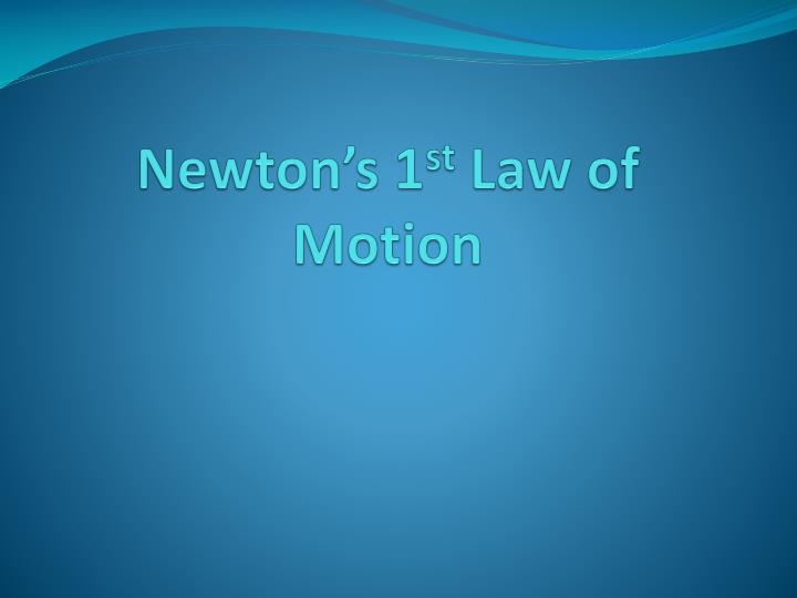 newton s 1 st law of motion n.