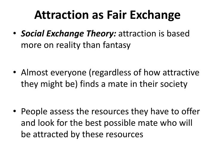 Attraction as Fair Exchange