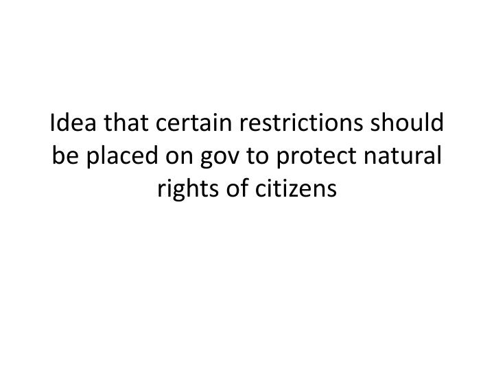 Idea that certain restrictions should be placed on