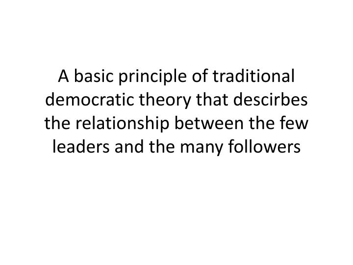 A basic principle of traditional democratic theory that