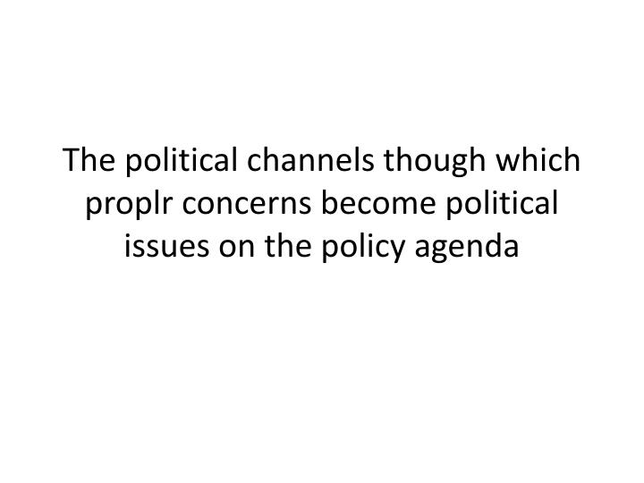The political channels though which